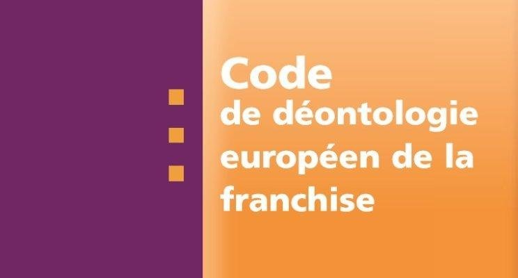Evolution du Code De Déontologie Européen de la Franchise